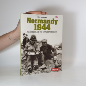 náhled knihy - Normandy 1944. The Invasion and the Battle of Normandy