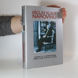 náhled knihy - Václav Klaus narovinu : hovory V.K. s Petrem Hájkem nejen o tom, co bylo, je a bude