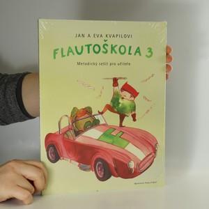 náhled knihy - Flautoškola 3 : učebnice hry na sopránovou zobcovou flétnu : metodický sešit pro učitele (zabalená)