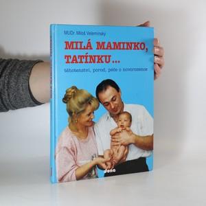náhled knihy - Milá maminko, tatínku... : [Těhotenství, porod, péče o novorozence]