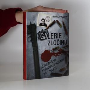 náhled knihy - Galerie zločinu : nejděsivější kriminální případy 20. století