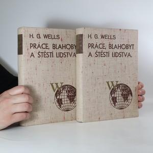náhled knihy - Práce, blahobyt a štěstí lidstva I. a II. (dva svazky)