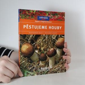 náhled knihy - Pěstujeme houby. Nejvhodnější druhy, pěstování, využití