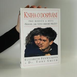 náhled knihy - Kniha o dospívání. Pro rodiče a děti (návod, jak toto období přežít)