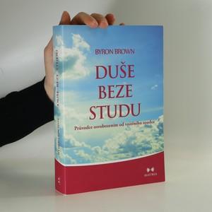 náhled knihy - Duše beze studu : průvodce osvobozením od vnitřního soudce