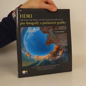 náhled knihy - HDRI pro fotografy a počítačové grafiky. High Dynamics Range Imaging. Zobrazení vysokého dynamického rozsahu