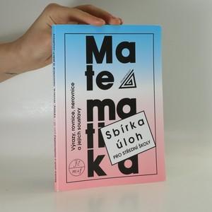 náhled knihy - Sbírka úloh z matematiky pro střední školy. Výrazy, rovnice, nerovnice a jejich soustavy