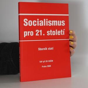 náhled knihy - Socialismus pro 21. století : sborník statí