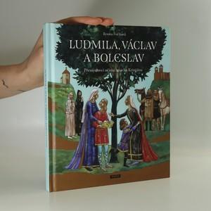 náhled knihy - Ludmila, Václav a Boleslav. Přemyslovci očima mnicha Kristiána