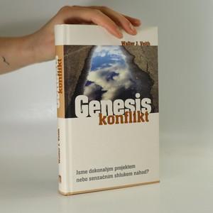náhled knihy - Genesis konflikt. Jsme dokonalým projektem nebo senzačním shlukem náhod?