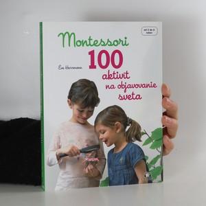 náhled knihy - Montessori. 100 aktivít na objavovanie sveta