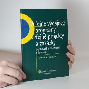 náhled knihy - Veřejné výdajové programy, veřejné projekty a zakázky. Jejich tvorba, hodnocení a kontrola