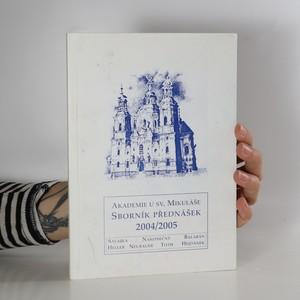 náhled knihy - Akademie u sv. Mikuláše : sborník přednášek 2004/2005