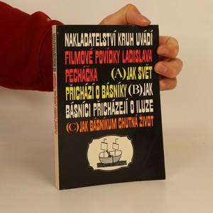 náhled knihy - Filmové povídky Ladislava Pecháčka. Jak svět přichází o básníky. Jak básníci přicházejí o iluze. Jak básníkům chutná život