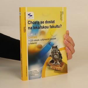 náhled knihy - Chcete se dostat na lékařskou fakultu?. 1. díl. Chemie + 220 testových otázek z přijímacích zkoušek s řešením