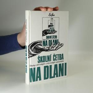 náhled knihy - Školní četba na dlani: obsahy z děl českých a slovenských spisovatelů