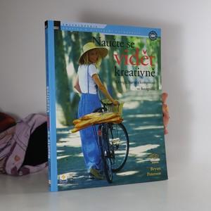 náhled knihy - Naučte se vidět kreativně : design, barva a kompozice ve fotografii