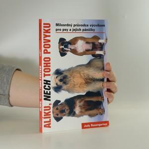 náhled knihy - Alíku, nech toho povyku. Přehledná příručka o výcviku pro psy a jejich lidi