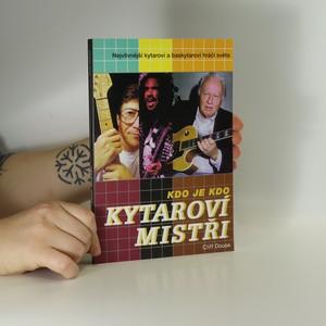 náhled knihy - Kytaroví mistři : kdo je kdo