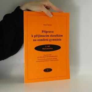 náhled knihy - Příprava k přijímacím zkouškám na osmiletá gymnázia 2.díl. Matematika
