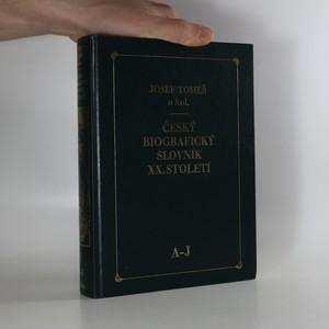 náhled knihy - Český biografický slovník XX. století (A-J)