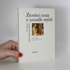 náhled knihy - Životní cesta v zrcadle mýtů : mýtické příběhy jako inspirace pro život