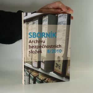 náhled knihy - Sborník Archivu bezpečnostních složek. 8/2010