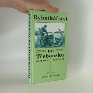náhled knihy - Rybnikářství na Třeboňsku : Historický průvodce