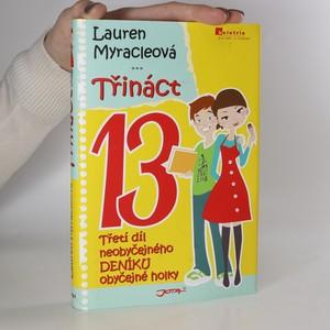 náhled knihy - Třináct. Třetí díl neobyčejného deníku obyčejné holky. Viki. 4. díl