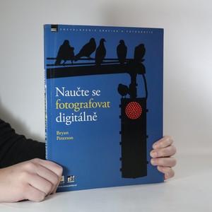 náhled knihy - Naučte se fotografovat digitálně : naučte se pořizovat skvělé snímky digitálním aparátem