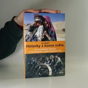 náhled knihy - Historky z konce světa : 50 novinářských historek a 150 fotografií z podivuhodných míst