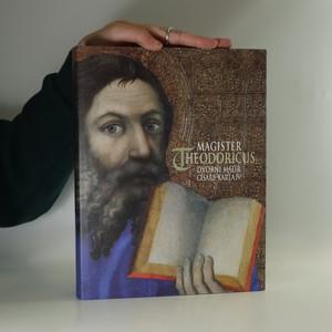 náhled knihy - Magister Theodoricus : dvorní malíř císaře Karla IV.