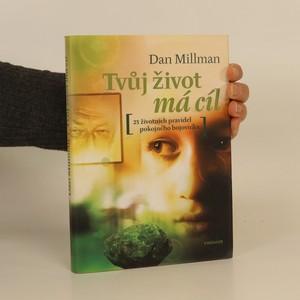 náhled knihy - Tvůj život má cíl : přímé odpovědi na otázky, které člověku klade život