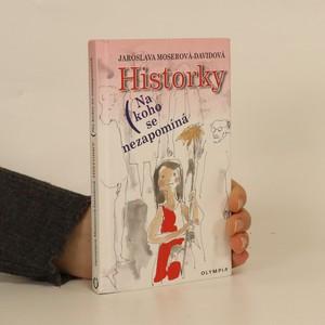 náhled knihy - Historky : na koho se nezapomíná