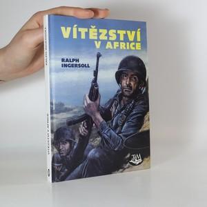 náhled knihy - Vítězství v Africe. Zápisky válečného dopisovatele
