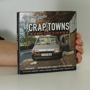 náhled knihy - The Idler book of crap towns. The 50 worst places to live in the UK