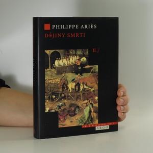 náhled knihy - Dějiny smrti. 2. díl, Zdivočelá smrt