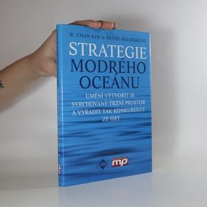 náhled knihy - Strategie modrého oceánu : umění vytvořit si svrchovaný tržní prostor a vyřadit tak konkurenty ze hry