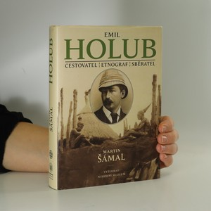 náhled knihy - Emil Holub. Cestovatel, etnograf, sběratel