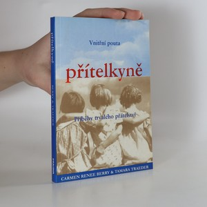 náhled knihy - Přítelkyně : vnitřní pouta : příběhy trvalého přátelství