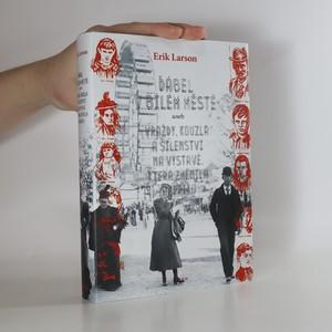 náhled knihy - Ďábel v Bílém městě, aneb, Vraždy, kouzla a šílenství na výstavě, která změnila Ameriku