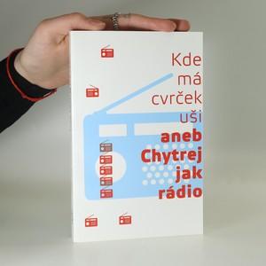 náhled knihy - Kde má cvrček uši aneb Chytrej jak rádio