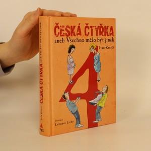 náhled knihy - Česká čtyřka, aneb, Všechno mělo být jinak