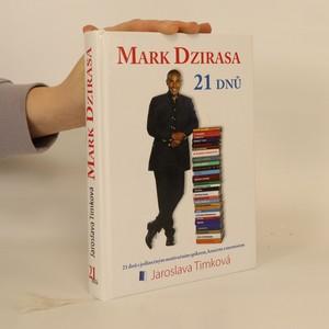 náhled knihy - Mark Dzirasa. 21 dnů s jedinečným motivačním spíkrem, koučem a mentorem