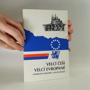 náhled knihy - Velcí Češi. Velcí Evropané. Sborník z cyklu přednášek konaných v roce 1997