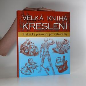 náhled knihy - Velká kniha kreslení : příručka pro výtvarníky
