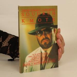 náhled knihy - Soudruh kmotr, aneb, Mafie v Sovětském svazu