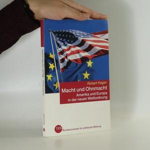 náhled knihy - Macht und Ohnmacht. Amerika und Europa in der neuen Weltordnung