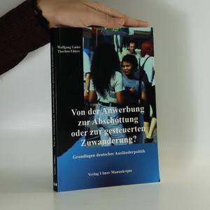 náhled knihy - Von der Anwerbung zur Abschottung oder zur gesteuerten Zuwanderung?