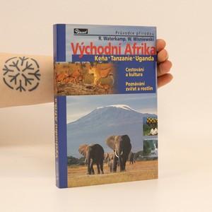náhled knihy - Východní Afrika : cestování a kultura, poznávání zvířat a rostlin